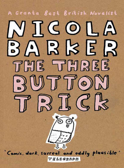 Nicola Barker The Three Button Trick: Selected stories shoplifter