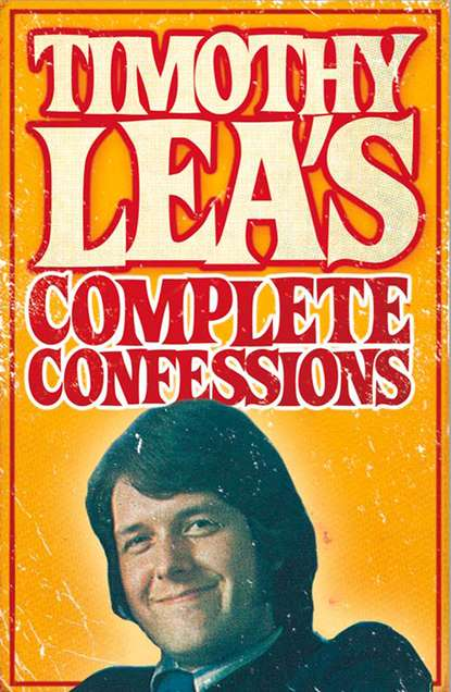 Timothy Lea Timothy Lea's Complete Confessions