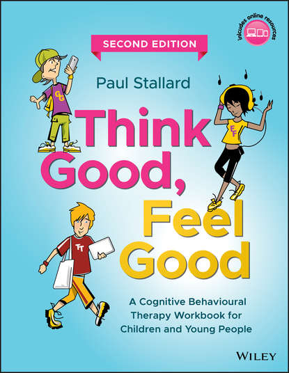 Paul Stallard Think Good, Feel Good. A Cognitive Behavioural Therapy Workbook for Children and Young People japanese for young people i kana workbook