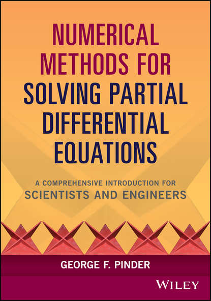 George Pinder F. Numerical Methods for Solving Partial Differential Equations. A Comprehensive Introduction for Scientists and Engineers pere colet stochastic numerical methods an introduction for students and scientists