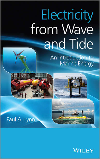 Paul Lynn A. Electricity from Wave and Tide. An Introduction to Marine Energy paul lynn a onshore and offshore wind energy an introduction