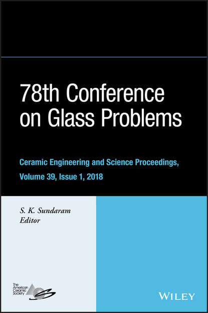 S. Sundaram K. 78th Conference on Glass Problems. Ceramic Engineering and Science Proceedings, Issue 1 stuart a rice proceedings of the 240 conference science s great challenges
