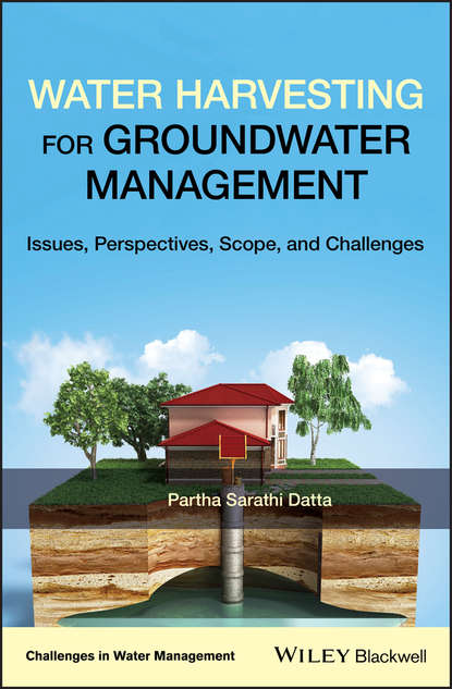 Partha Datta Sarathi Water Harvesting for Groundwater Management. Issues, Perspectives, Scope, and Challenges недорого