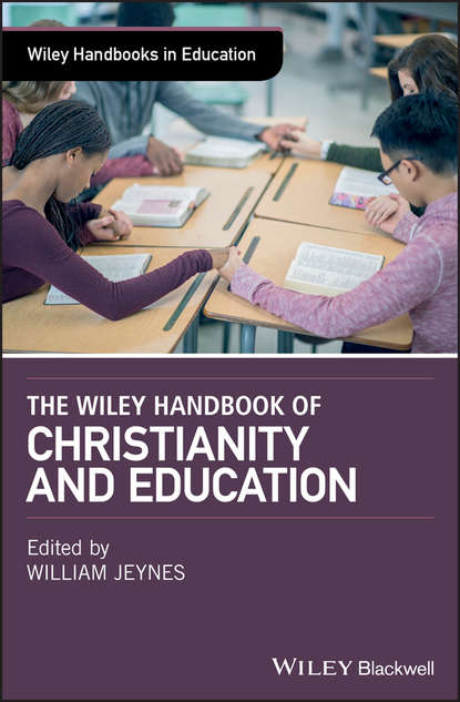 William Jeynes The Wiley Handbook of Christianity and Education education for a knowledge society