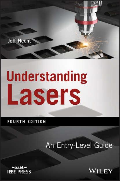 Jeff Hecht Understanding Lasers. An Entry-Level Guide недорого