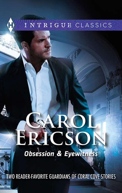 Carol Ericson Obsession & Eyewitness: Obsession / Eyewitness dark obsession