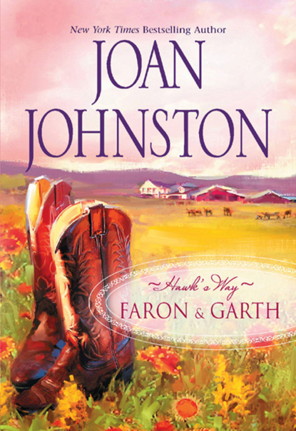 Joan Johnston Hawk's Way Collection: Faron And Garth: Hawk's Way: Garth / Hawk's Way: Faron joan grant so moses was born