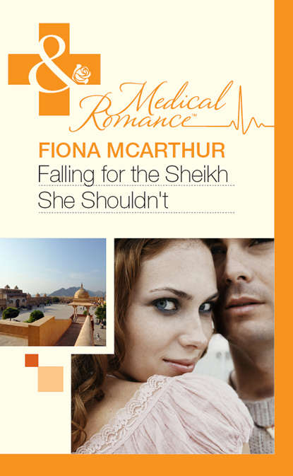 Fiona McArthur Falling for the Sheikh She Shouldn't amalie berlin falling for her reluctant sheikh