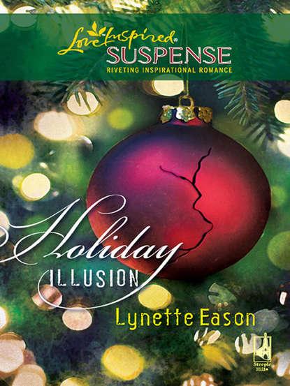 Фото - Lynette Eason Holiday Illusion lynette eason honor and defend
