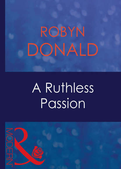 Robyn Donald A Ruthless Passion ruthless