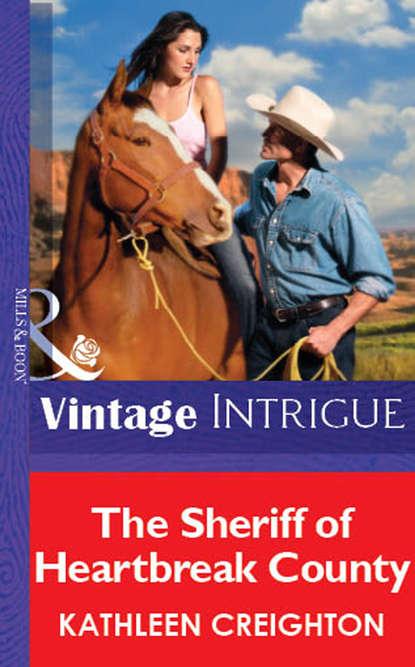 Kathleen Creighton The Sheriff Of Heartbreak County printio sheriff
