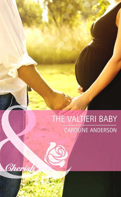 Caroline Anderson The Valtieri Baby caroline anderson uma verdadeira cinderela