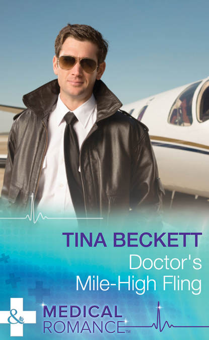 Фото - Tina Beckett Doctor's Mile-High Fling tina beckett his girl from nowhere