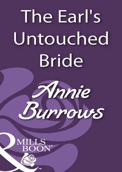 ANNIE BURROWS The Earl's Untouched Bride недорого