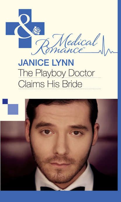 Janice Lynn The Playboy Doctor Claims His Bride недорого