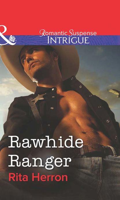 Фото - Rita Herron Rawhide Ranger rita herron justice for a ranger