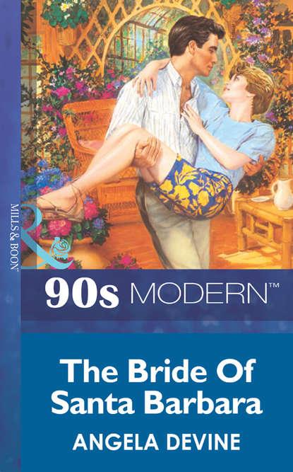 Angela Devine The Bride Of Santa Barbara недорого