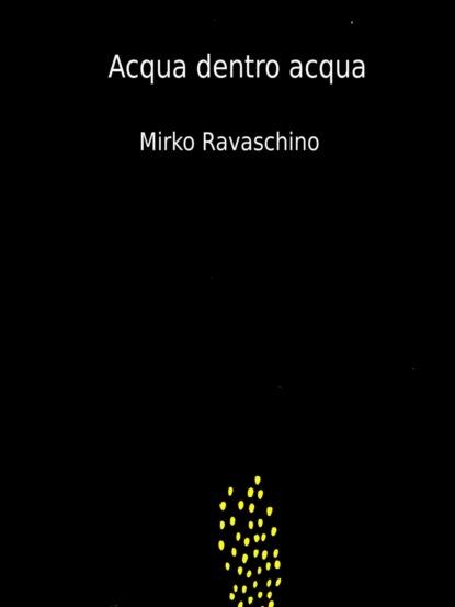 Mirko Ravaschino Acqua Dentro Acqua alice meyer come sai che ti piace una ragazza una donna come capire che la ragazza è innamorata ma