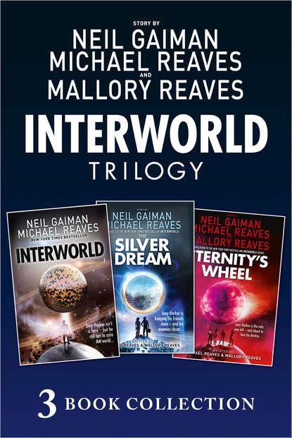 Нил Гейман The Complete Interworld Trilogy: Interworld; The Silver Dream; Eternity's Wheel chou joey christmas
