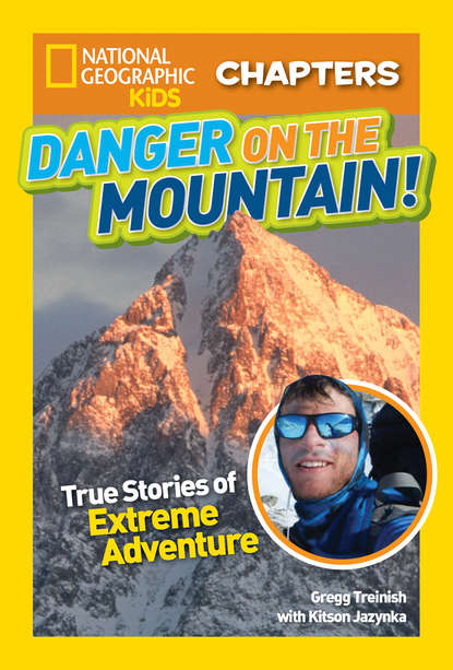 Фото - Kitson Jazynka National Geographic Kids Chapters: Danger on the Mountain: True Stories of Extreme Adventures! collins maps extreme survivors 60 of the world's most extreme survival stories