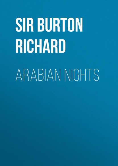 Sir Burton Richard Arabian Nights неизвестный автор the arabian nights their best known tales