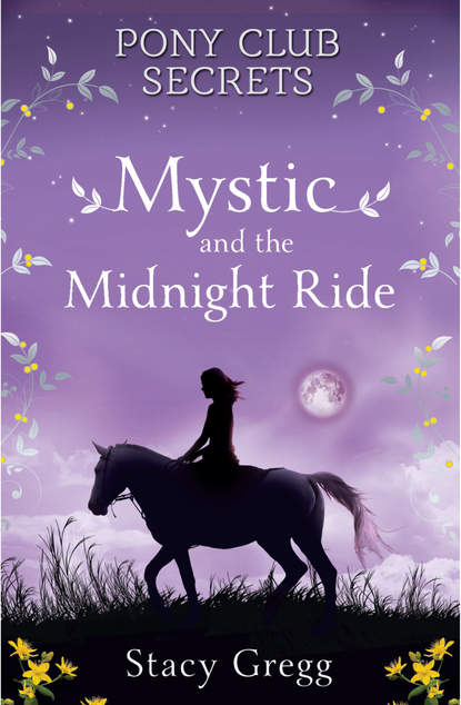 Stacy Gregg Mystic and the Midnight Ride catherine hapka pony scouts the new pony