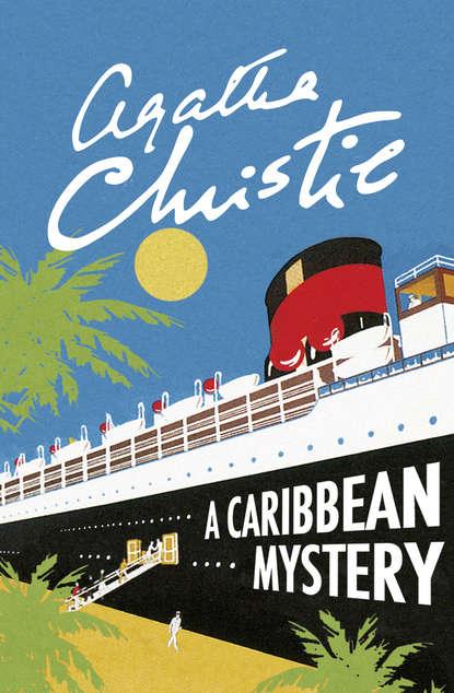 Фото - Агата Кристи A Caribbean Mystery агата кристи the blue geranium a miss marple short story