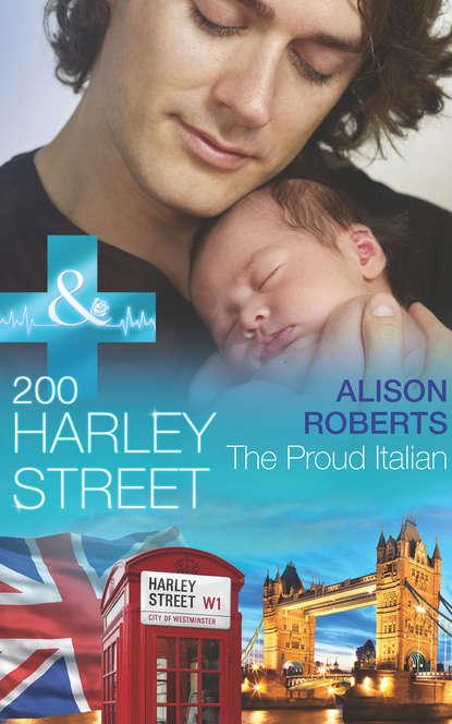 Alison Roberts 200 Harley Street: The Proud Italian alison roberts the forbidden prince