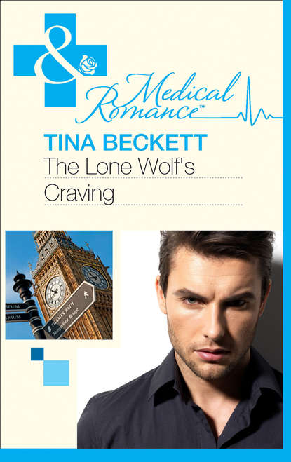 Tina Beckett The Lone Wolf's Craving tina beckett the doctor in the executive suite