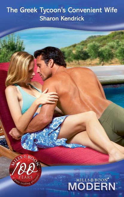 Sharon Kendrick The Greek Tycoon's Convenient Wife кейт хьюит the greek tycoon s convenient bride