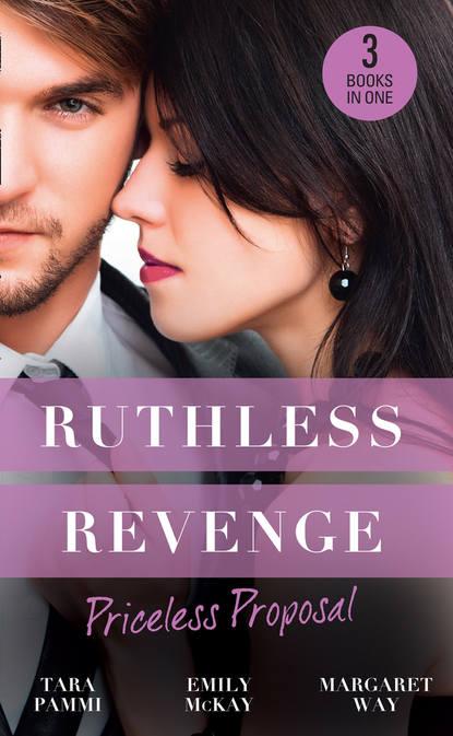 Margaret Way Ruthless Revenge: Priceless Proposal: The Sicilian's Surprise Wife / Secret Heiress, Secret Baby / Guardian to the Heiress недорого