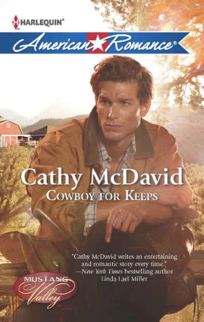 Фото - Cathy McDavid Cowboy for Keeps job for a cowboy