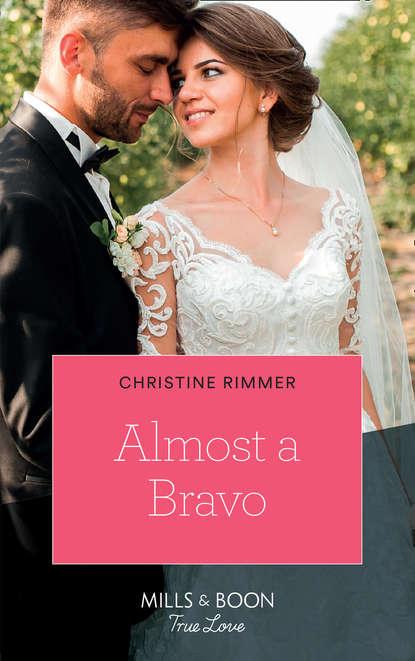 Фото - Christine Rimmer Almost A Bravo christine rimmer almost a bravo