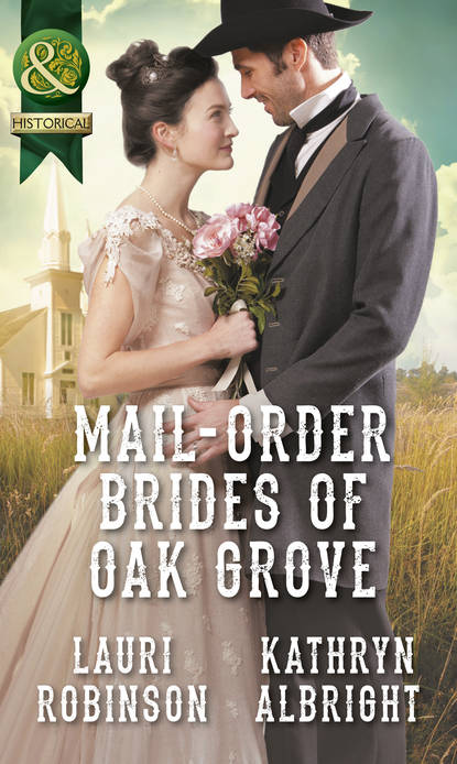 Kathryn Albright Mail-Order Brides Of Oak Grove: Surprise Bride for the Cowboy фото