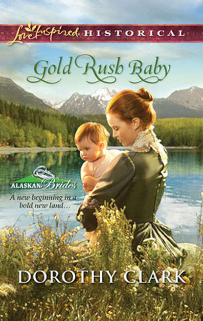 Dorothy Clark Gold Rush Baby what was the gold rush