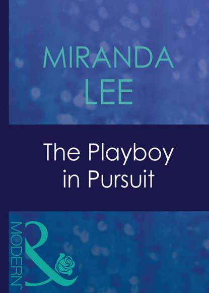 Miranda Lee The Playboy In Pursuit miranda lee the italian s unexpected love child
