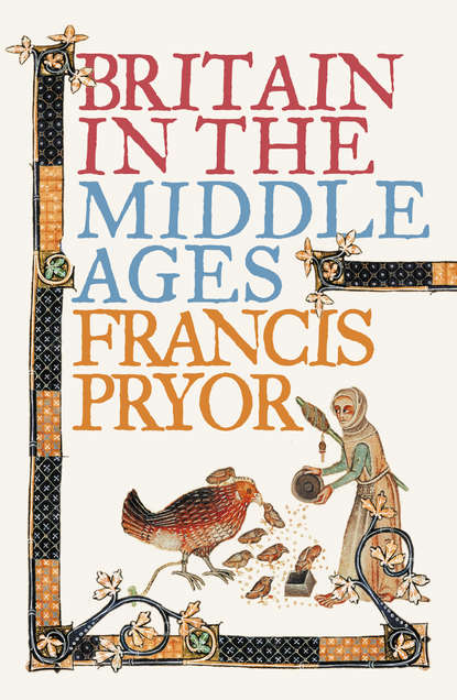 Francis Pryor Britain in the Middle Ages: An Archaeological History francis pryor paths to the past