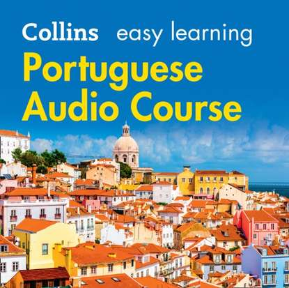 Margaret Clarke Easy Learning Portuguese Audio Course: Language Learning the easy way with Collins (Collins Easy Learning Audio Course) недорого