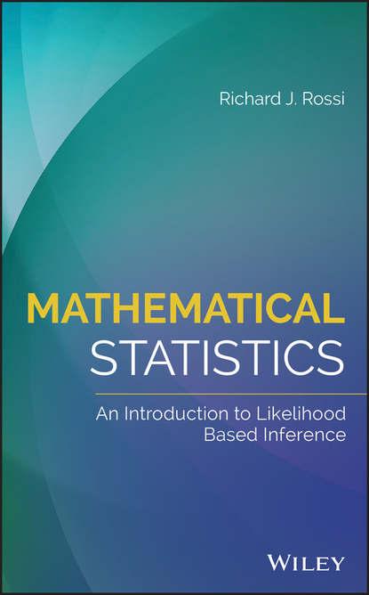 Фото - Richard Rossi J. Mathematical Statistics alvin rencher c linear models in statistics