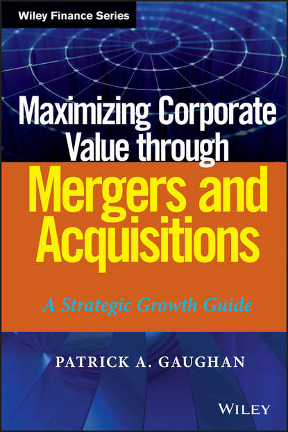 Patrick Gaughan A. Maximizing Corporate Value through Mergers and Acquisitions patrick gaughan a maximizing corporate value through mergers and acquisitions