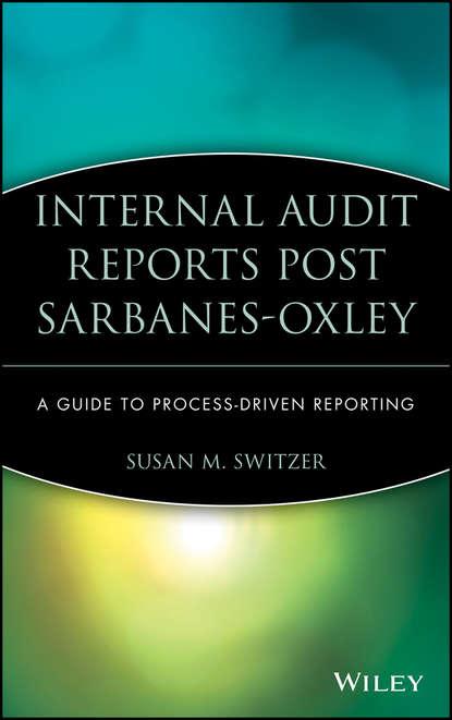Группа авторов Internal Audit Reports Post Sarbanes-Oxley insights into the effectiveness of internal audit