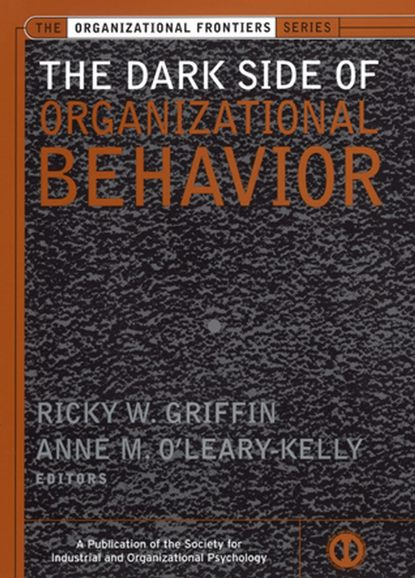 Anne O'Leary-Kelly The Dark Side of Organizational Behavior guyot yves the causes and consequences of the war 1916