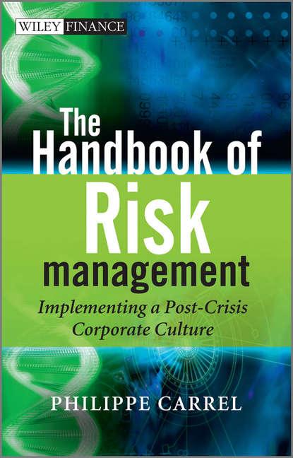 Группа авторов The Handbook of Risk Management группа авторов risk management handbook for health care organizations set