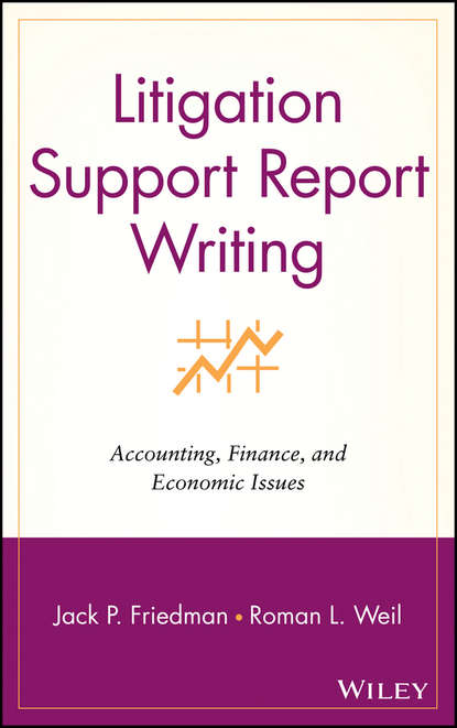 Roman Weil L. Litigation Support Report Writing in praise of litigation