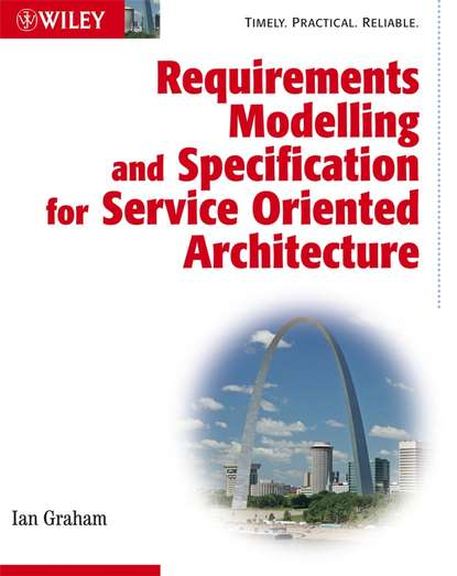 Группа авторов Requirements Modelling and Specification for Service Oriented Architecture недорого