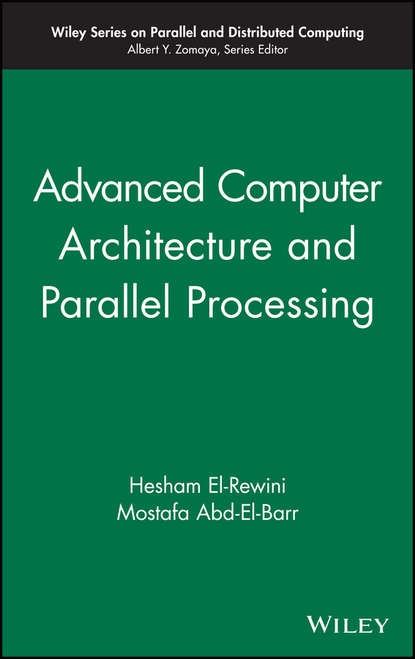Фото - Mostafa Abd-El-Barr Advanced Computer Architecture and Parallel Processing koch magaly computer processing of remotely sensed images an introduction