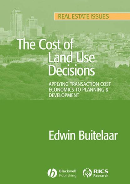 Группа авторов The Cost of Land Use Decisions change in land use