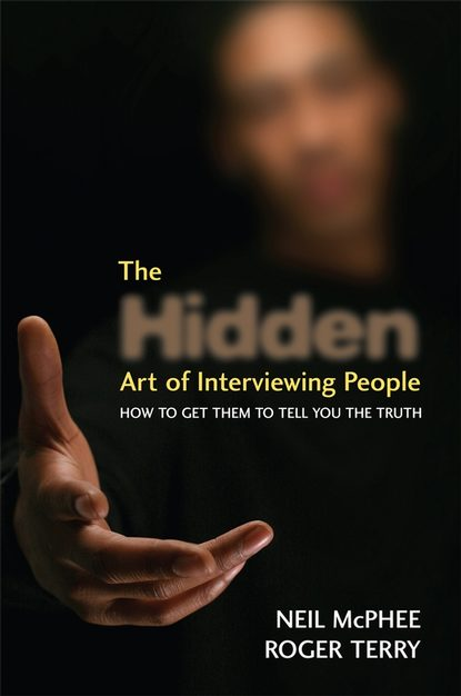 Roger Terry The Hidden Art of Interviewing People adrian gostick the invisible employee using carrots to see the hidden potential in everyone