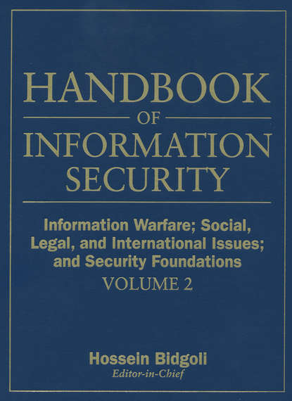 купить Группа авторов Handbook of Information Security, Information Warfare, Social, Legal, and International Issues and Security Foundations в интернет-магазине