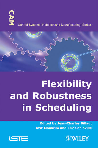 Jean-Charles Billaut Flexibility and Robustness in Scheduling flavien quesnel scheduling of large scale virtualized infrastructures